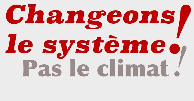 changeons le système ! Pas le climat !